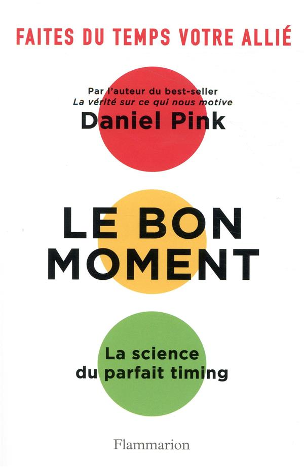 Le bon moment ; la science du parfait timing