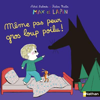 Max et Lapin T.9 ; sors de ma chambre gros loup poilu !
