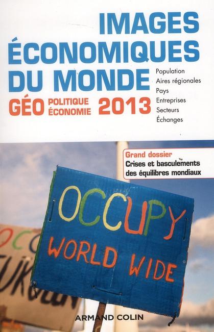 Images Economiques Du Monde 2013 ; Crises Et Basculements Du Monde
