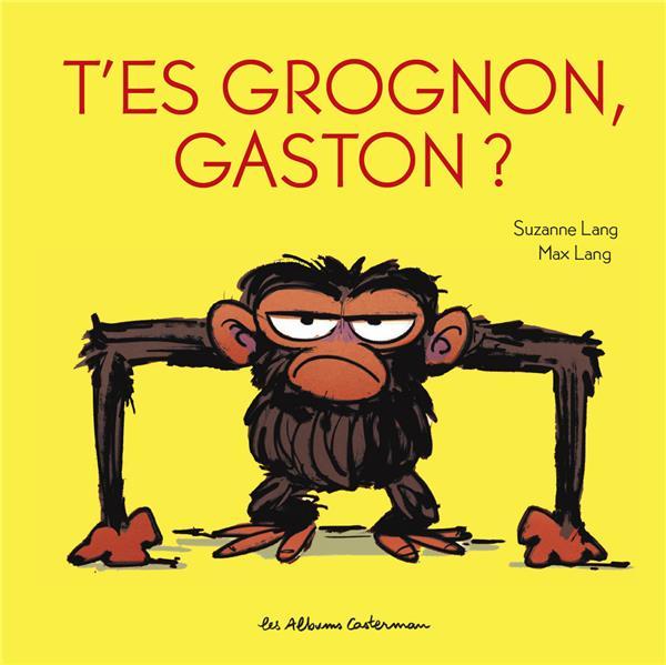 Gaston Grognon T.3 ; t'es grognon, Gaston ?