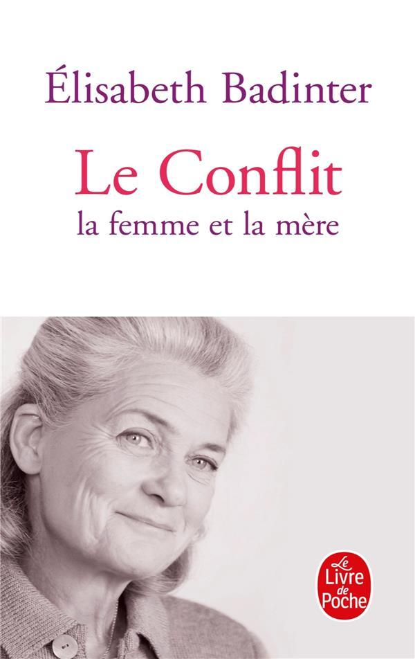 Le conflit ; la femme et la mère
