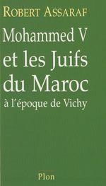 Mohammed V et les Juifs du Maroc à l'époque de Vichy