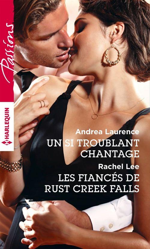 Un si troublant chantage ; les fiancés de Rust Creek Falls