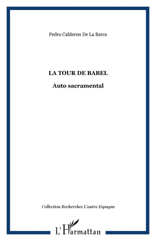 La tour de babel ; auto sacramental