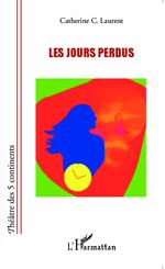Vente EBooks : Les jours perdus  - Catherine c. Laurent