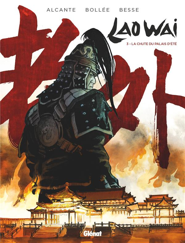 Laowaï T.3 ; la chute du palais d'été