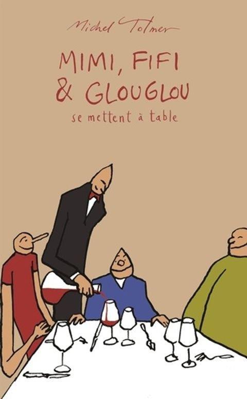 Mimi, Fifi & Glouglou se mettent à table