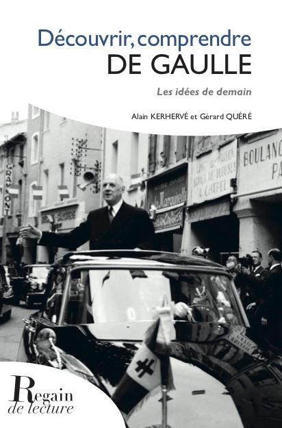 Découvrir, comprendre de Gaulle ; les idées de demain