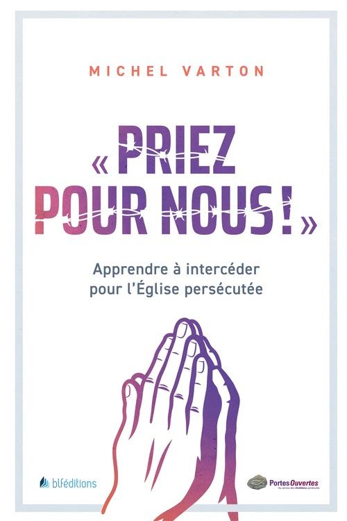 Priez pour nous !  - Michel Varton
