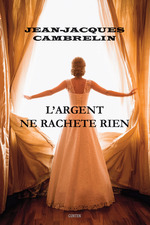 Vente Livre Numérique : L'Argent ne rachète rien  - Jean-Jacques Cambrelin