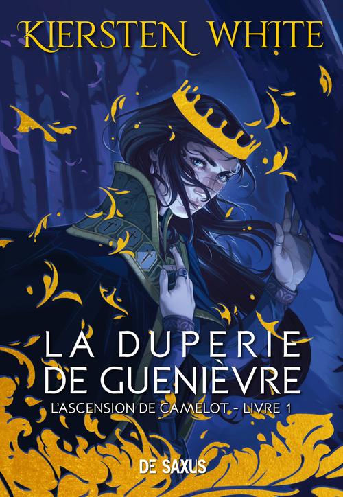 L'ascension de Camelot t.1 : la duperie de Guenièvre