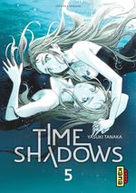 Time shadows - Tome 5