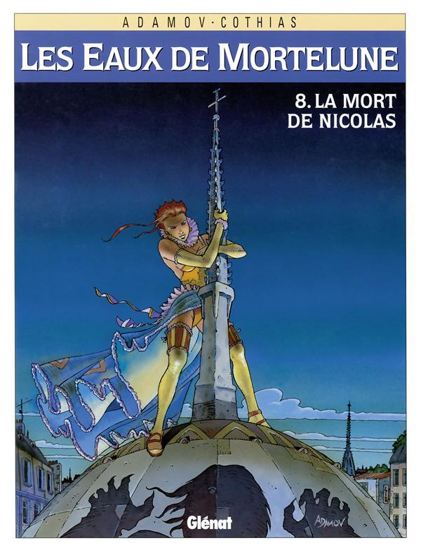 les eaux de Mortelune t.8 ; la mort de Nicolas