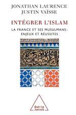 Vente Livre Numérique : Intégrer l´islam  - Justin Vaïsse - Jonathan Laurence