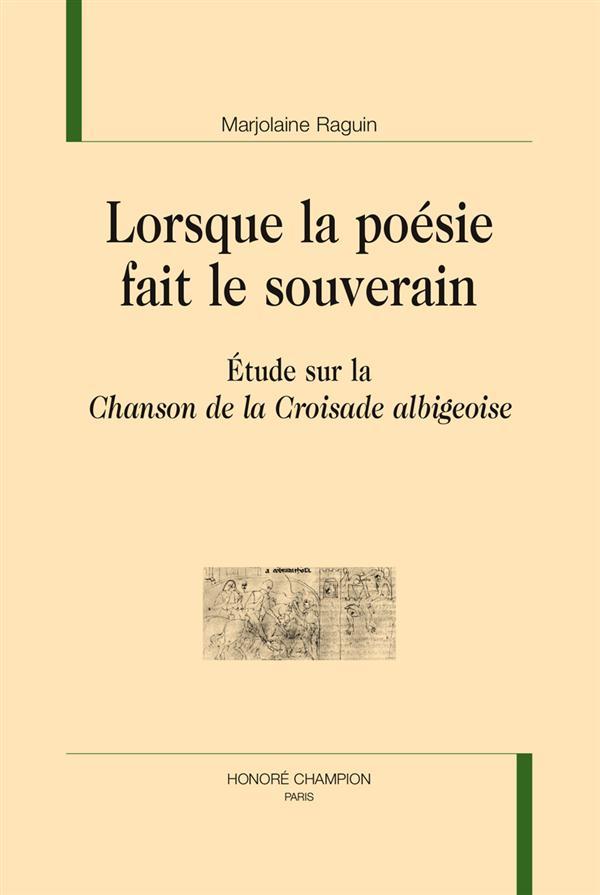 Lorsque la poésie fait le souverain ; étude sur la Chanson de la croisade albigeoise