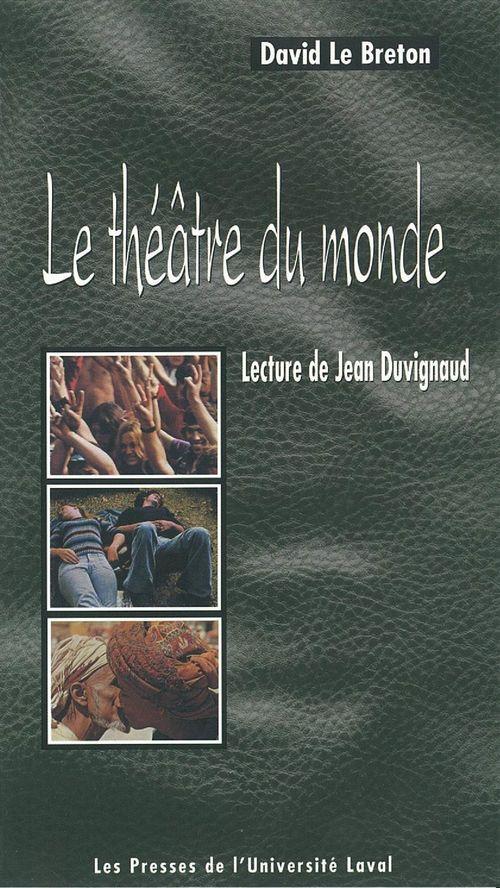 Le théâtre du monde ; lectures de Jean Duvignaud