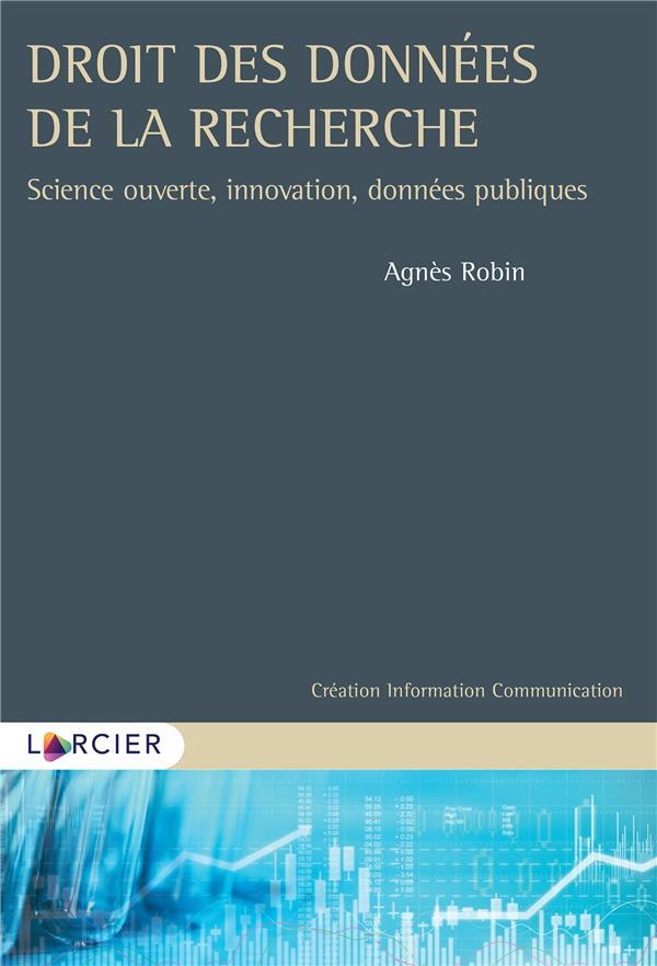 Droit des données de la recherche ; science ouverte, innovation, données publiques