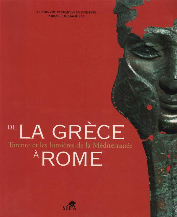 De la Grèce à Rome ; tarente et les lumières de la méditerranée