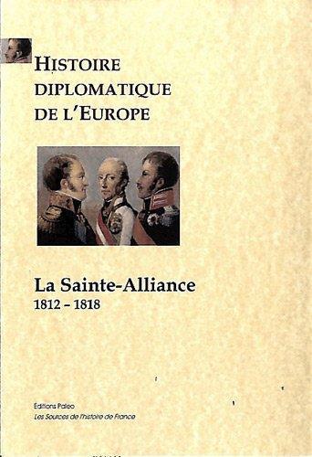 Histoire diplomatique de l'Europe t.1 ; la sainte-alliance (1812-1818)