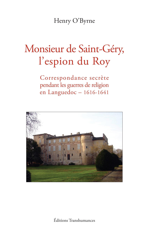 Monsieur de Saint-Géry, l'espion du Roy