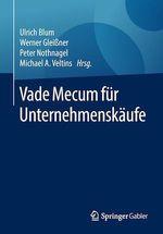 Vade Mecum für Unternehmenskäufe  - Michael A. Veltins - Ulrich Blum - Peter Nothnagel - Werner Gleißner - Werner Glei?Ner