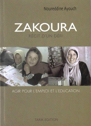 Zakoura ; Agir Pour L'Emploi Et L'Education