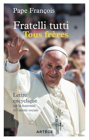 Fratelli tutti - Tous frères  - François  - Pape Francois