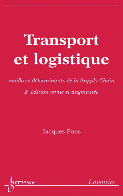 Transport et logistique : maillons déterminants de la Supply Chain