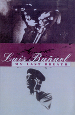 My Last Breath  - Luis Bunuel - Luis BUÃ'UEL