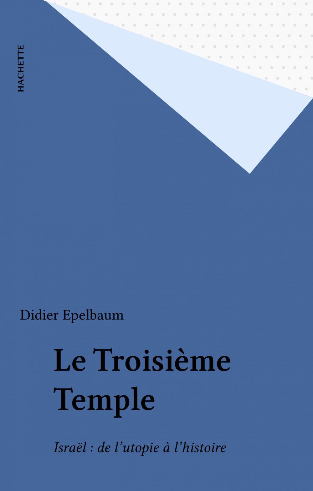 Le Troisième Temple  - Didier Epelbaum
