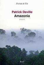 Vente Livre Numérique : Amazonia  - Patrick Deville