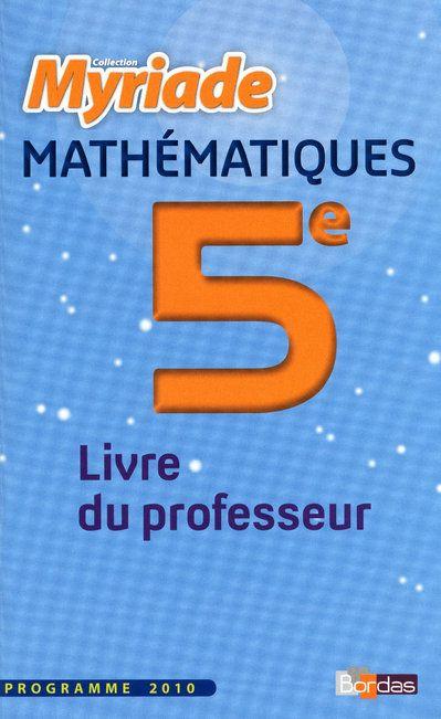 MYRIADE ; mathématiques ; 5ème ; livre du professeur (édition 2010)