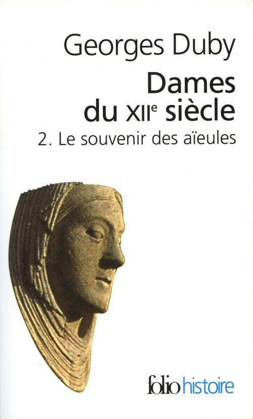 Dames du XIIe siècle t.2 ; le souvenir des aïeules