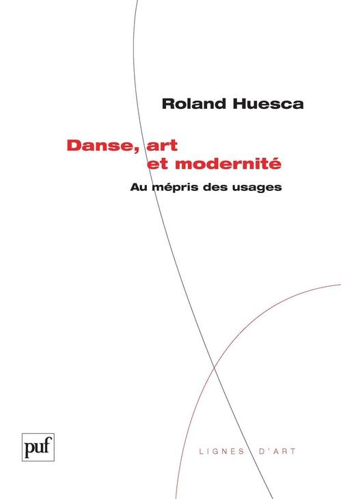 Danse, art et modernité ; au mépris des usages