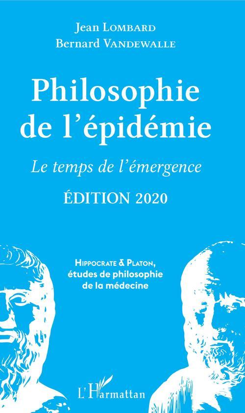 Philosophie de l'épidemie ; le temps de l'émergence (édition 2020)