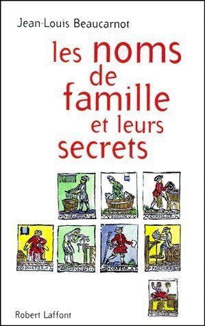 Les Noms De Famille Et Leurs Secrets - Ne