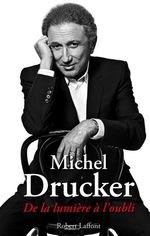 Vente Livre Numérique : De la lumière à l'oubli  - Michel Drucker