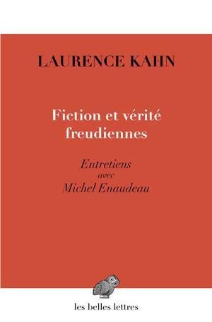 Fictions et vérités freudiennes ; entretiens avec Michel Enaudeau