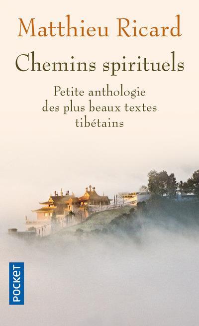 Chemins Spirituels ; Petite Anthologie Des Plus Beaux Textes Tibetains