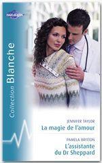 Vente Livre Numérique : La magie de l'amour - L'assistante du Dr Sheppard (Harlequin Blanche)  - Jennifer Taylor - Pamela Britton