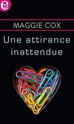 Vente EBooks : Une attirance inattendue  - Maggie Cox