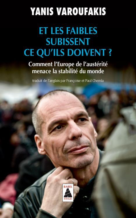 Et les faibles subissent ce qu'ils doivent ? comment l'Europe de l'austérité menace la stabilité du monde