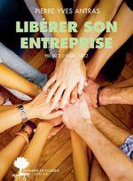 Vente Livre Numérique : Libérer son entreprise  - Pierre-Yves Antras