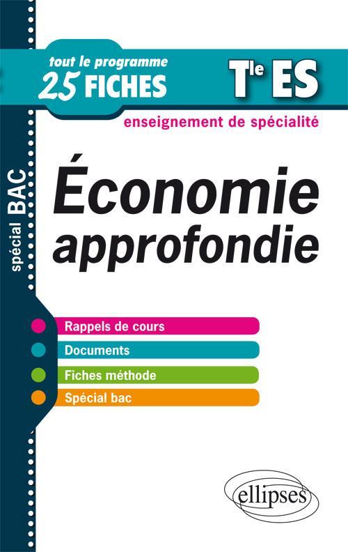 économie approfondire ; terminale es ; enseignement de spécialité ; tout le programme en 25 fiches