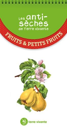 Les antisèches de Terre vivante ; fruits & petits fruits