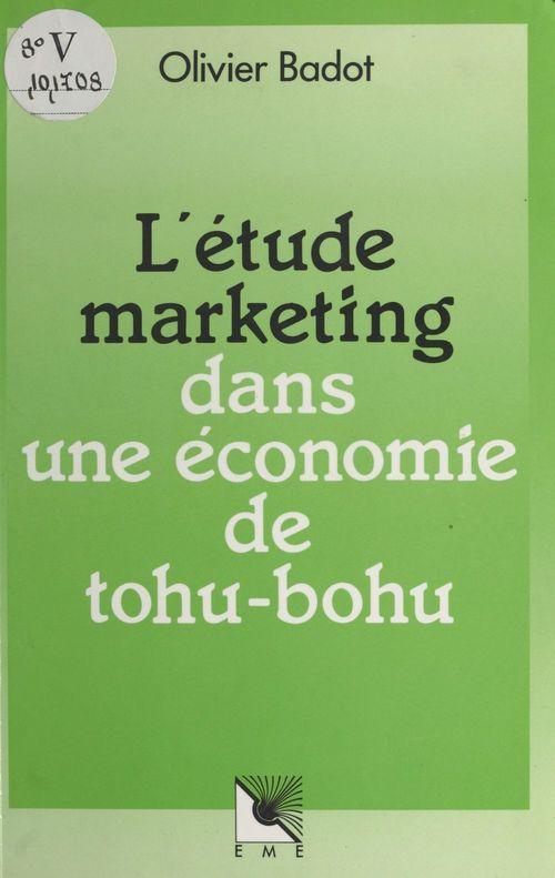 L'etude marketing dans une economie de tohu-bohu