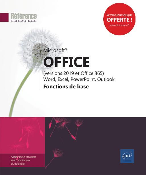 Microsoft Office (versions 2019 et Office 365) : Word, Excel, PowerPoint, Outlook ; fonctions de base