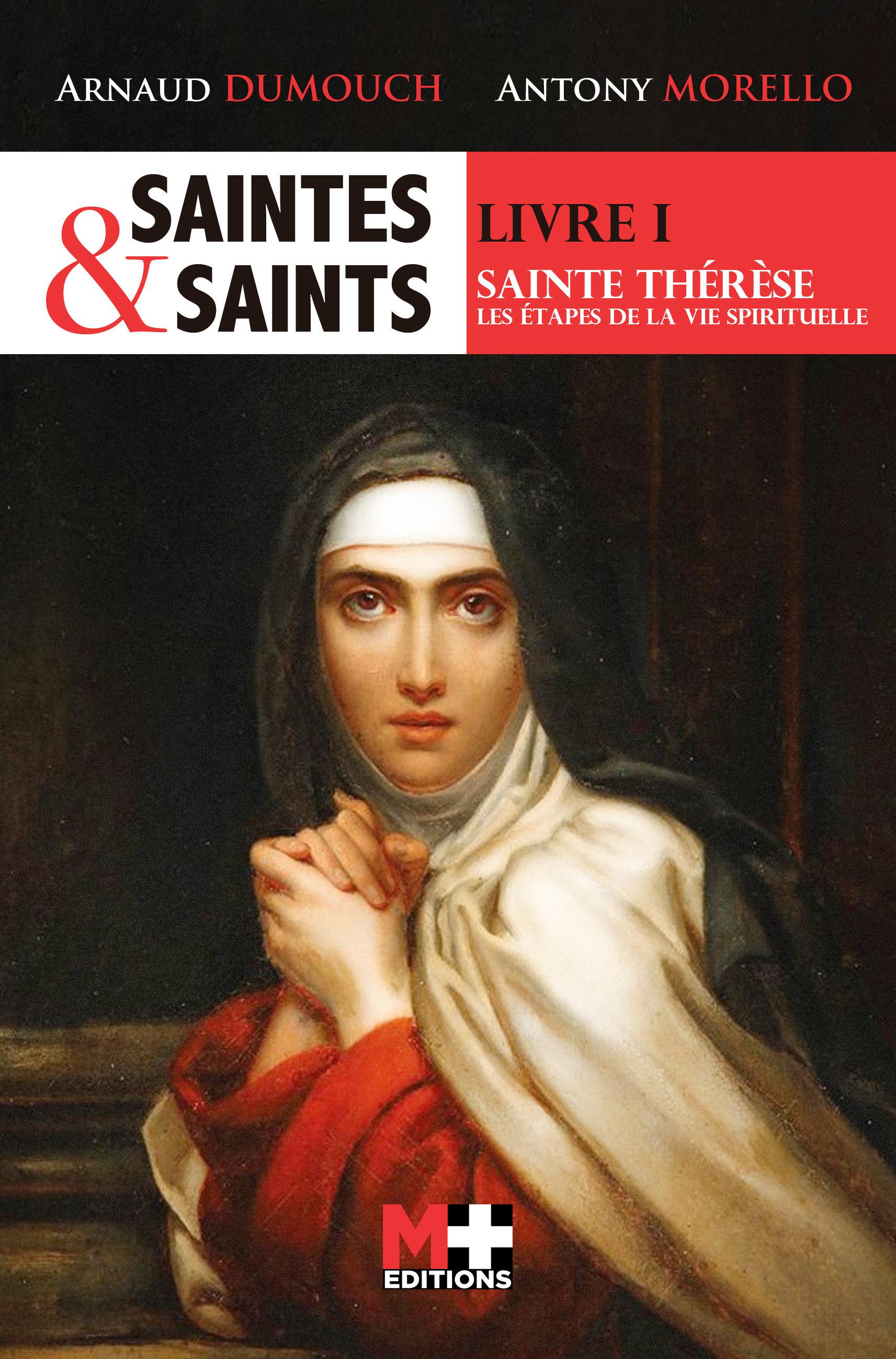 Saintes et saints t.1 ; sainte Thérèse, les étapes de la vie spirituelle