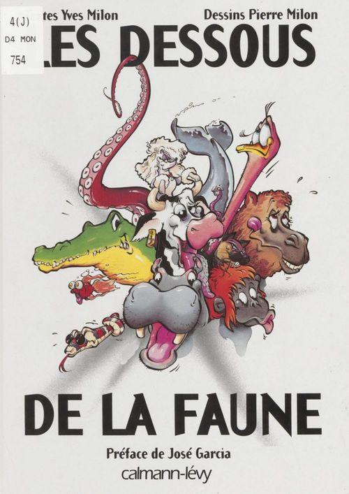 Les Dessous de la faune  - Yves Milon  - Pierre Milon