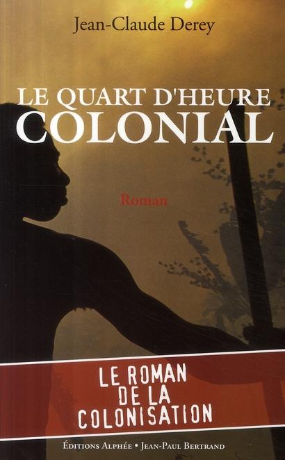 Le quart d'heure colonial